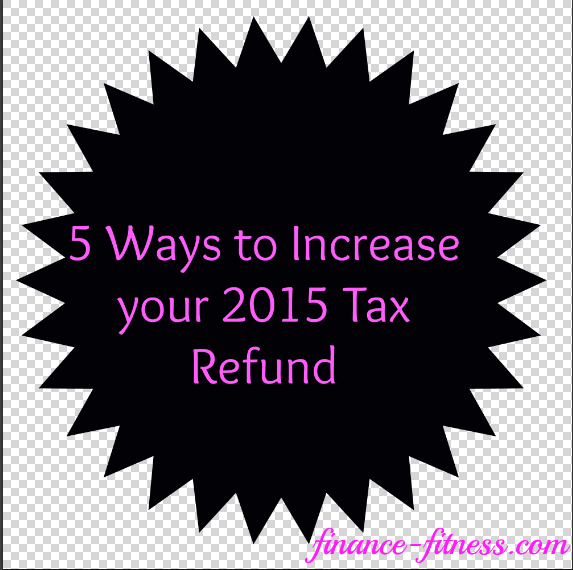 5 ways to increase tax refund